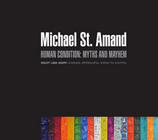 Michael St. Amand: Human Condition Myths and Mayhem